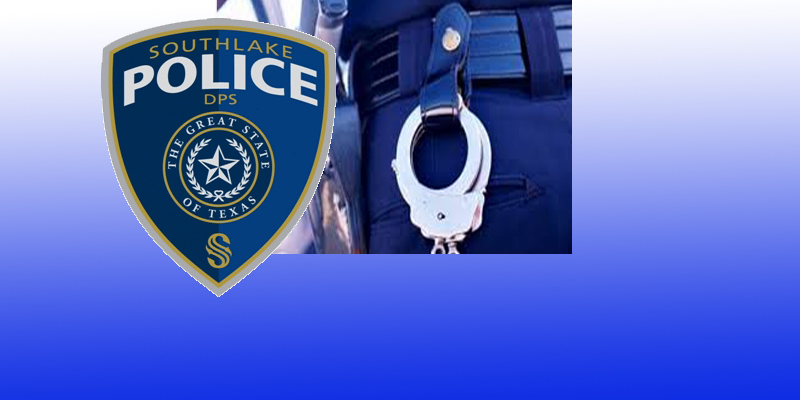 Recent Arrests in Southlake as Reported by the Southlake Police Dept