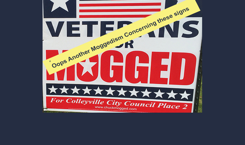 Stretching the Truth In a Colleyville Election...Now Known as a Moggedism