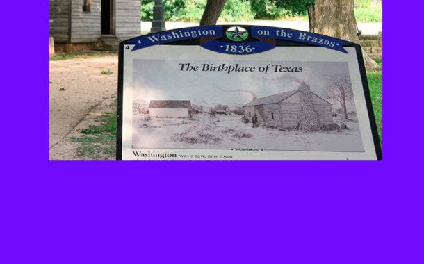 Washington on the Brazos...the birthplace of Texas