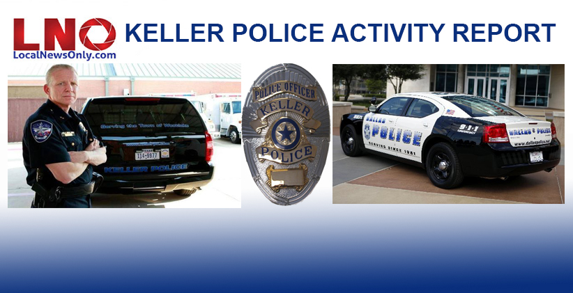 Recent Arrests in Keller and Westlake, Texas as reported by the Keller Police Dept.